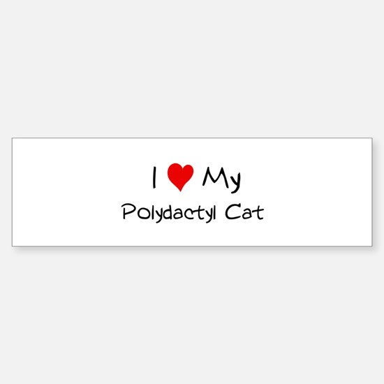 I Love Polydactyl Cat Bumper Bumper Bumper Sticker