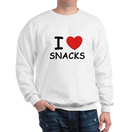 I love snacks Sweatshirt