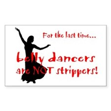 belly dancers not strippers Rectangle Decal