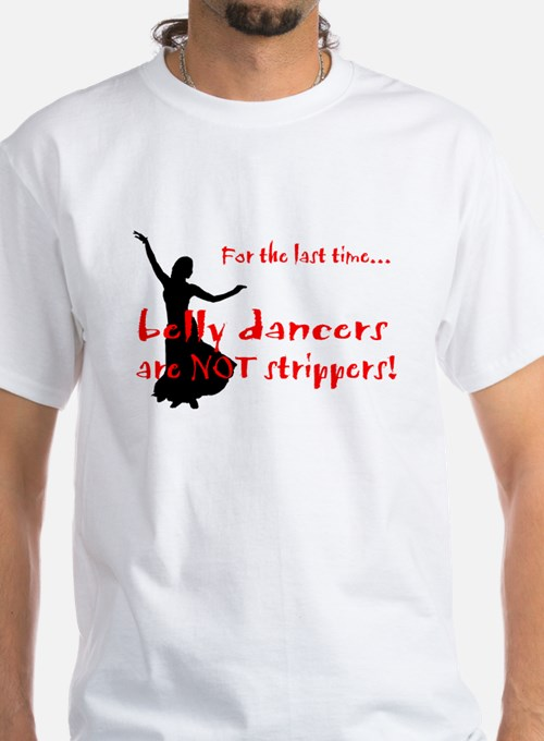 belly dancers not strippers Shirt