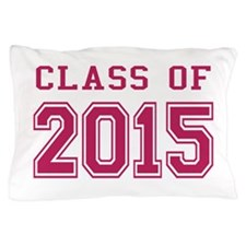 Class of 2015 (Pink)( Pillow Case