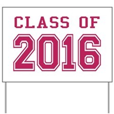 Class of 2016 (Pink) Yard Sign