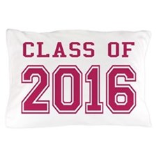 Class of 2016 (Pink) Pillow Case
