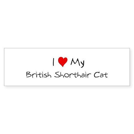 Love My British Shorthair Cat Bumper Sticker