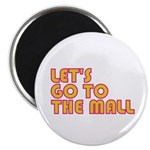 Let's Go To The Mall Magnet