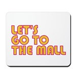 Let's Go To The Mall Mousepad