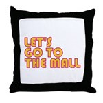 Let's Go To The Mall Throw Pillow