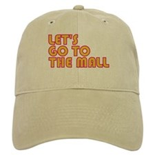 Let's Go To The Mall Baseball Cap