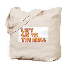 Let's Go To The Mall Tote Bag
