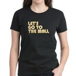 Let's Go To The Mall Women's Dark T-Shirt