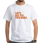 Let's Go To The Mall White T-Shirt