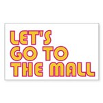 Let's Go To The Mall Rectangle Sticker