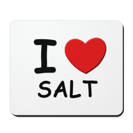 I love salt Mousepad