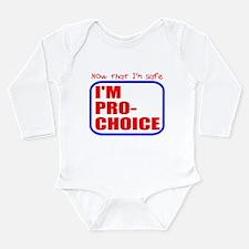 Now that I'm safe Pro-Choice Long Sleeve Infant Bo