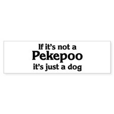 Pekepoo: If it's not Bumper Bumper Sticker