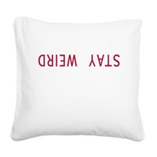 Stay Weird Square Canvas Pillow