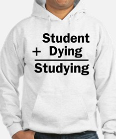Student + Dying = Studying Hoodie