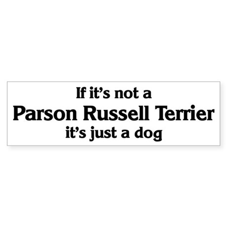 Parson Russell Terrier: If it Bumper Sticker