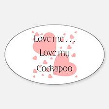 Love me...Love my Cockapoo Oval Decal