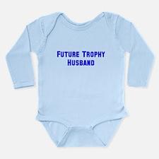 Future Trophy Husband Long Sleeve Infant Bodysuit