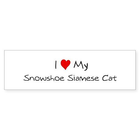 Love My Snowshoe Siamese Cat Bumper Sticker
