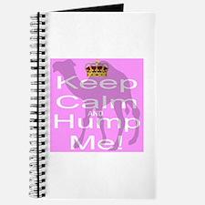 Keep Calm and Hump Me Journal