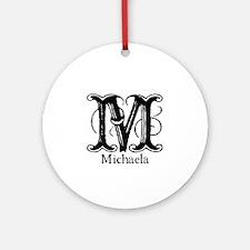 Michaela: Fancy Monogram Ornament (Round)