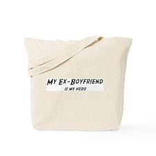 Ex-Boyfriend is my hero Tote Bag