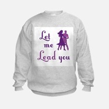 Let Me Lead You Sweatshirt