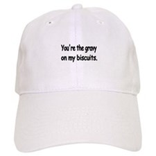 Youre the gravy on my biscuits Baseball Baseball Cap