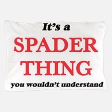 It's a Spader thing, you wouldn&#3 Pillow Case