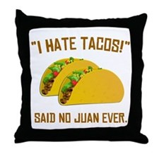 I Hate Tacos Throw Pillow
