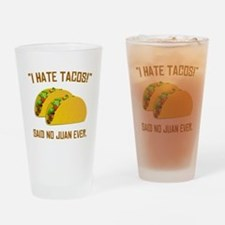 I Hate Tacos Drinking Glass