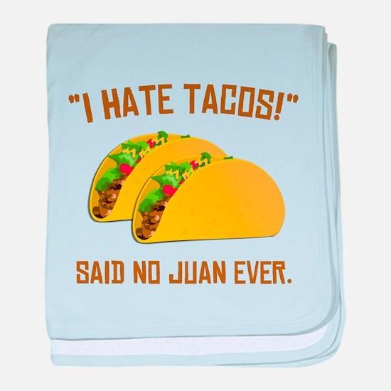 I Hate Tacos baby blanket