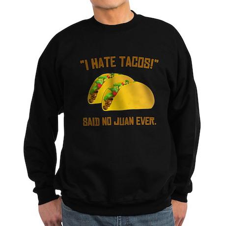 I Hate Tacos Sweatshirt