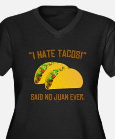 I Hate Tacos Plus Size T-Shirt