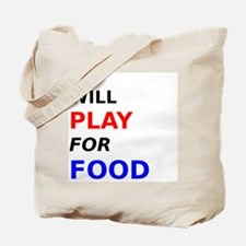 Will Play for Food Tote Bag