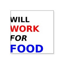 Will Work for Food Sticker