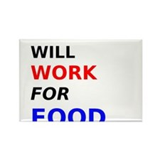 Will Work for Food Rectangle Magnet