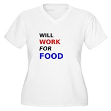 Will Work for Food Plus Size T-Shirt