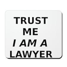 Trust Me I Am A Lawyer Mousepad