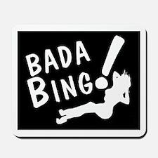 BADA BING Mousepad