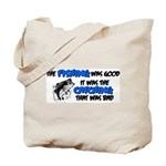 The Fishing Was Good Tote Bag