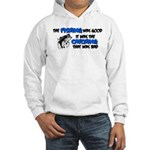 The Fishing Was Good Hooded Sweatshirt