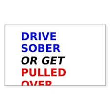Drive Sober Or Get Pulled Over Decal