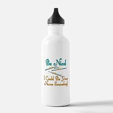 Be Nice - Nurse Humor Water Bottle