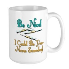 Be Nice - Nurse Humor Mug