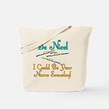 Be Nice - Nurse Humor Tote Bag