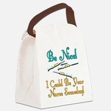 Be Nice - Nurse Humor Canvas Lunch Bag