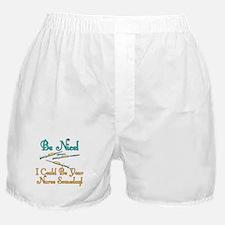 Be Nice - Nurse Humor Boxer Shorts
